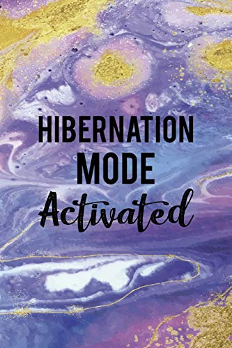 Hibernation Mode Activated: Sleepy People Notebook Journal Composition Blank Lined Diary Notepad 120 Pages Paperback Colors
