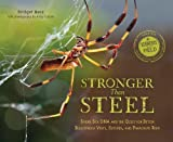 Image of Stronger Than Steel: Spider Silk DNA and the Quest for Better Bulletproof Vests, Sutures, and Parachute Rope (Scientists in the Field Series)