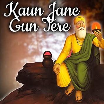 Kaun Jane Gun Tere