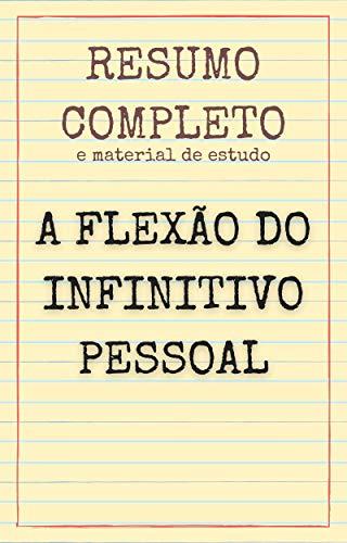 Resumo completo e material de estudo: A flexão do infinitivo pessoal