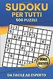 Sudoku per Tutti: Puzzle Schema Classico 9x9 | Livelli Facilissimo, Facile, Intermedio, Difficile, Avanzato | Soluzioni Incluse