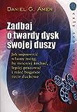 Zadbaj o twardy dysk swojej duszy (Polish Edition)