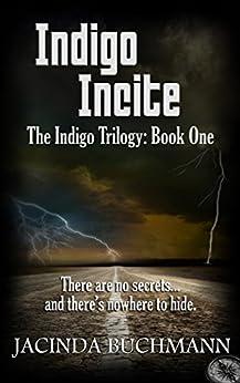 Indigo Incite: The Indigo Trilogy: Book One by [Jacinda Buchmann, Mickey Reed]