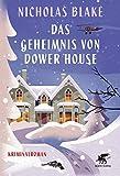 Das Geheimnis von Dower House: Kriminalroman von Nicholas Blake