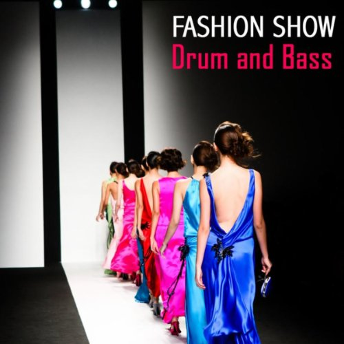 Drum and Bass (Fashion Songs)