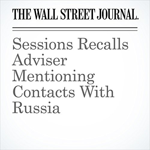 Sessions Recalls Adviser Mentioning Contacts With Russia copertina