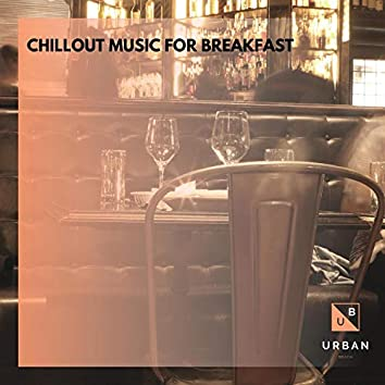 Chillout Music For Breakfast