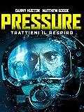 Pressure - Trattieni il Respiro