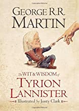 The Wit & Wisdom of Tyrion Lannister by George R. R. Martin (7-Nov-2013) Hardcover