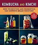 Best Probiotic Prebiotics - Kombucha and Kimchi: How Probiotics and Prebiotics Can Review