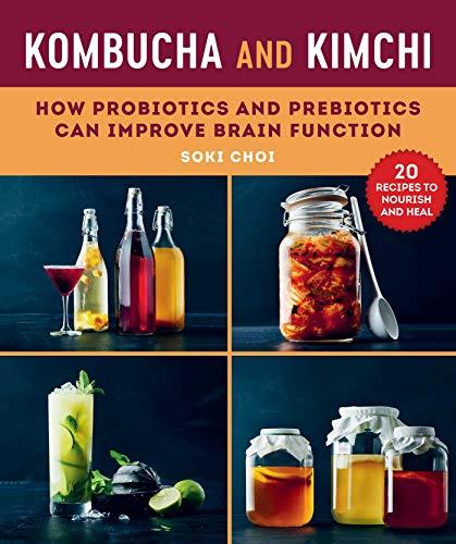 Kombucha and Kimchi: How Probiotics and Prebiotics Can Improve Brain...