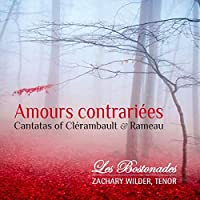 Amours Contrairiees / Cantatas of Clerambault