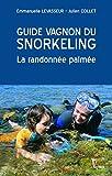 Guide Vagnon du snorkeling - La randonnée palmée