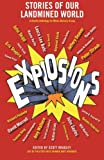 Explosions: Stories of Our Landmined World