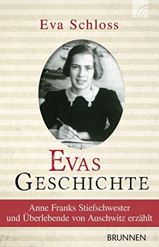 Evas Geschichte: Anne Franks Stiefschwester und Überlebende von Auschwitz erzählt