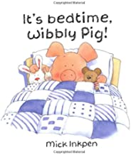 It's bedtime, Wibbly Pig!