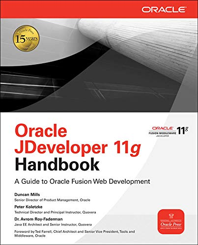 Oracle Jdeveloper 11g Handbook: A Guide to Oracle Fusion Web Development (Oracle (McGraw-Hill))