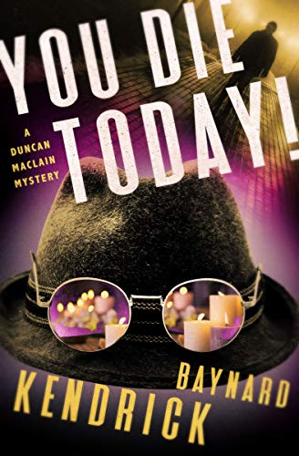 You Die Today! (The Duncan Maclain Mysteries Book 7) by [Baynard Kendrick]