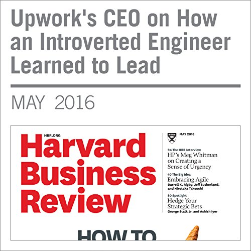 Upwork's CEO on How an Introverted Engineer Learned to Lead copertina