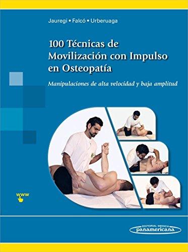 100 tecnicas de movilizacion con impulso en osteop: Manipulaciones de alta velocidad y baja amplitud