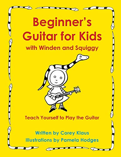 Beginner's Guitar for Kids with Winden and Squiggy: Teach Yourself to Play the Guitar