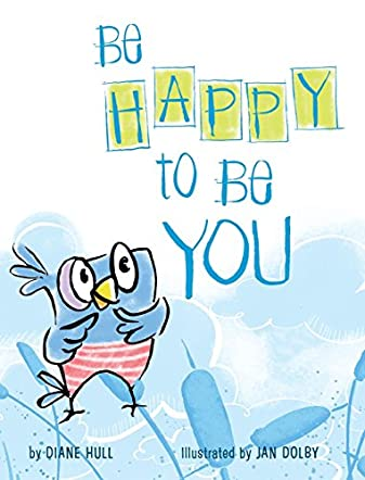 Be Happy To Be You!