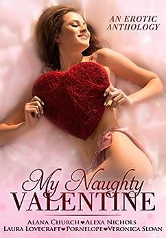 My Naughty Valentine: Five Tales of Tender Love by [Alana Church, Alexa Nichols, Pornelope, Laura Lovecraft, Veronica Sloan]