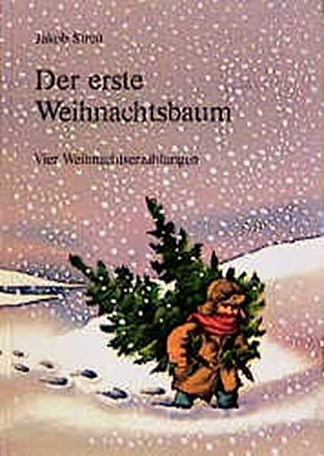 Der erste Weihnachtsbaum: Vier Weihnachtserzählungen