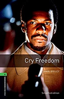 Oxford Bookworms Library: Cry Freedom: Level 6: 2,500 Word Vocabulary (Oxford Bookworms Library: Stage 6)