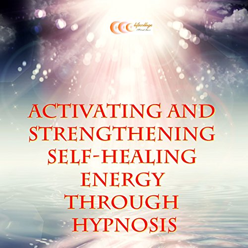 Activating and strengthening self-healing energy through hypnosis Titelbild