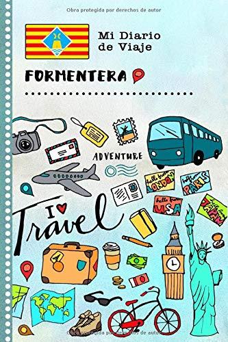 Formentera Mi Diario de Viaje: Libro de Registro de Viajes Guiado Infantil - Cuaderno de Recuerdos de Actividades en Vacaciones para Escribir, Dibujar, Afirmaciones de Gratitud para Niños y Niñas