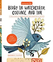 Geninne's Art: Birds in Watercolor, Collage, and Ink: A field guide to art techniques and observing in the wild (Gennies Art)