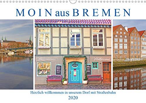 Moin aus Bremen. Herzlich willkommen in unserem Dorf mit Straßenbahn (Wandkalender 2020 DIN A3 quer)