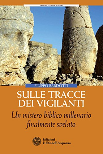 Sulle tracce dei Vigilanti: Un mistero biblico millenario finalmente svelato