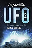 LA PANDILLA UFO 2: El secreto del Área 51. -Novela finalista de los premios Ignotus 2020- (Trilogía 'La pandilla UFO')