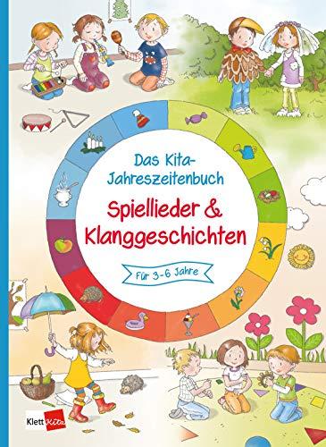 Das Kita-Jahreszeitenbuch: Spiellieder & Klanggeschichten