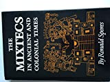 The Mixtecs in Ancient and Colonial Times (Civilization of the American Indian Series) - Ronald Spores