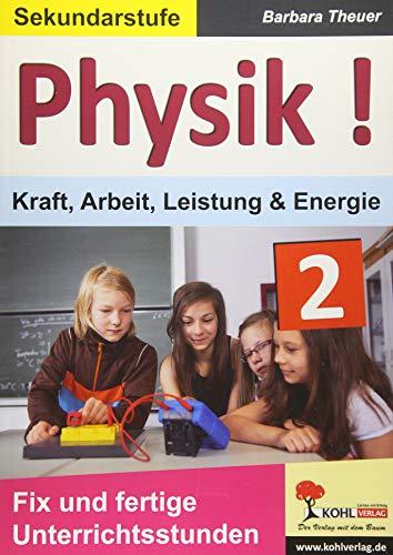 Physik ! / Band 2: Kraft, Arbeit, Leistung & Energie: Fix und fertige Unterrichtsstunden