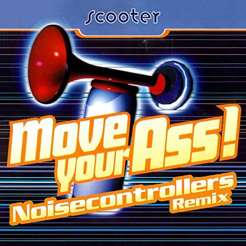 Move Your Ass! [Explicit] (Noisecontrollers Remix)