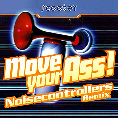 Move Your Ass! [Explicit] (Noisecontrollers Remix)