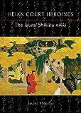 The Izumi Shikibu nikki (Heian Court Heroines)