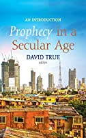 Prophecy in a Secular Age