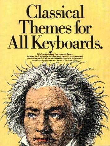 Classical Themes For All Keyboards (Album): Noten, Sammelband für Keyboard, Klavier