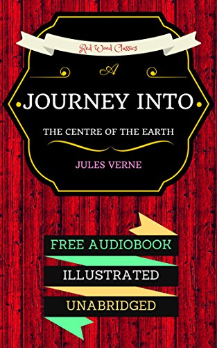 A Journey into the Centre of the Earth: By Jules Verne  - Illustrated (An Audiobook Free!) (English Edition)