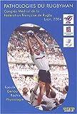 Pathologies du rugbyman - Congrès médical de la Fédération Française de Rugby, Lyon, 2004