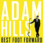 Best Foot Forward                   By:                                                                                                                                 Adam Hills                               Narrated by:                                                                                                                                 Adam Hills                      Length: 8 hrs and 8 mins     156 ratings     Overall 4.9