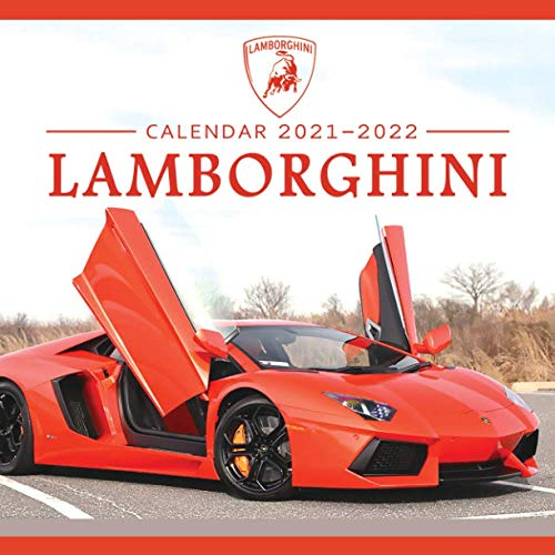 Lamborghini Calendar 2021-2022: January 2021 through February 2022, Automobile Calendar, Supercars Calendar