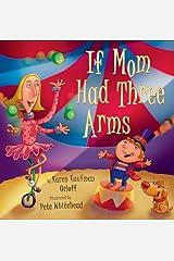 If Mom Had Three Arms Hardcover