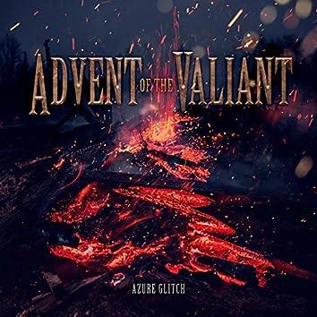 Advent of the Valiant