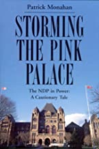 Storming the Pink Palace: The NDP in Power: A Cautionary Tale